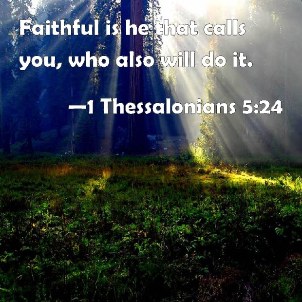 Faithful is He that calleth you